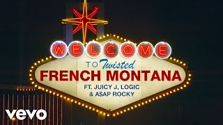 French Montana - Twisted (Audio) ft. Juicy J, Logic, A$AP Rocky