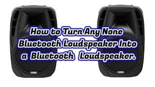 How to turn any loudspeaker into bluetooth loudspeaker DIY