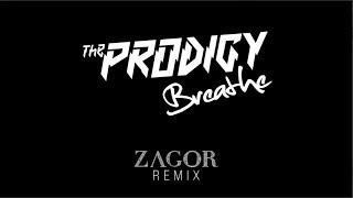 The Prodigy-Breathe(ZAGOR REMIX)