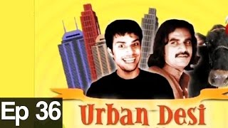 Urban Desi Episode 36>
