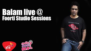 Robi Presents Foorti Studio Sessions with BALAM