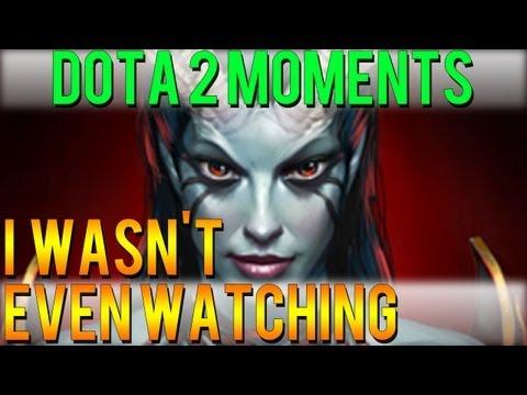 Dota 2 Moments - I Wasn't Even Watching