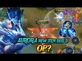Aurora with Updated and New items!! Op Damage!! || Mobile legends