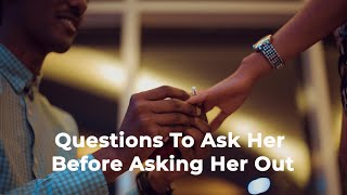 Questions To Ask Her Before Asking Her Out
