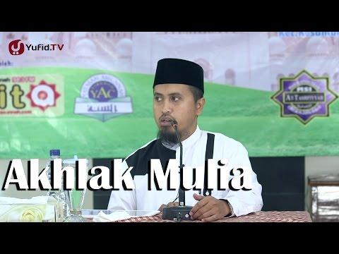 Kajian Islam: Berdakwah Dengan Akhlak Mulia Ustadz Abdullah Zaen MA