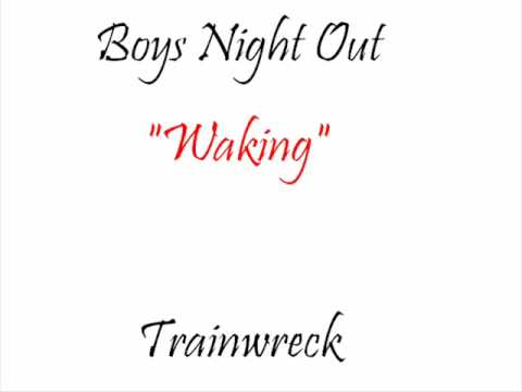 Boys Night Out - Waking