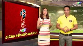 ĐƯỜNG ĐẾN NƯỚC NGA 2018 | World Cup 2018 | Số 1