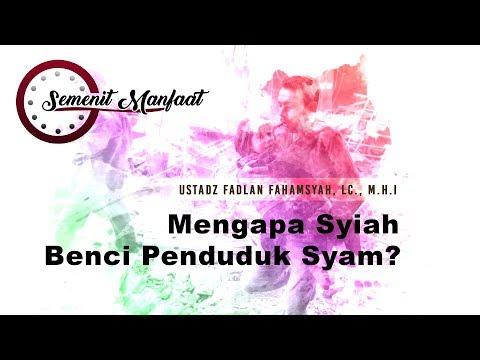 Semenit Manfaat: Mengapa Syiah Membenci Penduduk Syam? Ustadz Fadlan Fahamsyah, Lc., M.H.I