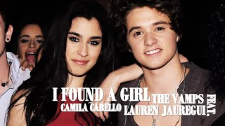 I Found A Girl - The Vamps feat. Lauren Jauregui and Camila Cabello