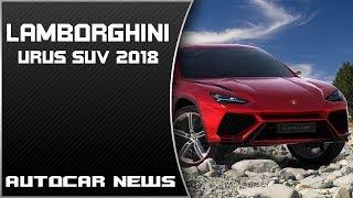 [WATCH THIS] 2018 Lamborghini Urus SUV Review Specs - AutoCar News