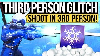 Destiny 2   THIRD PERSON GUN GLITCH! - How to Shoot In Third Person: Snowball Glitch (The Dawning)