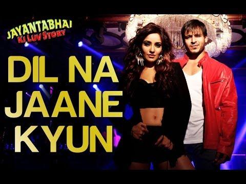 Dil Na Jaane Kyun - Jayantabhai Ki Luv Story | Vivek Oberoi &...
