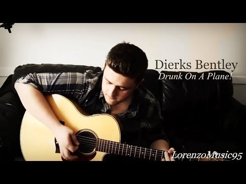 Dierks Bentley - Drunk On A Plane (cover) NEW SONG
