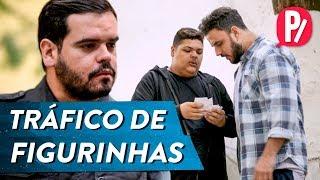 TRÁFICO DE FIGURINHAS | PARAFERNALHA
