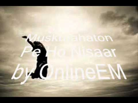 Kisi Ki Muskurahaton Pe ho Nisaar by OnlineEM