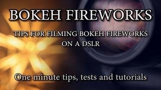 How to Film Bokeh Fireworks