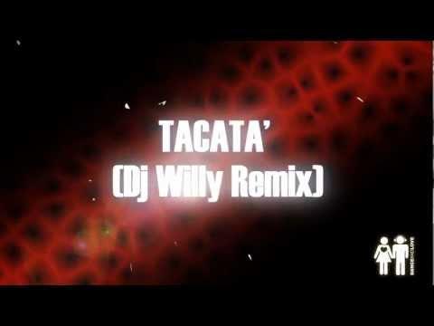 Tacabro - Tacata' - Dj Willy Remix video