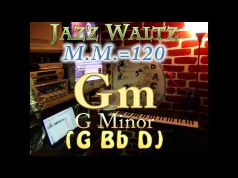 Gm Minor (G Bb D) Jazz Waltz - M.M.=120 - One Chord Vamp