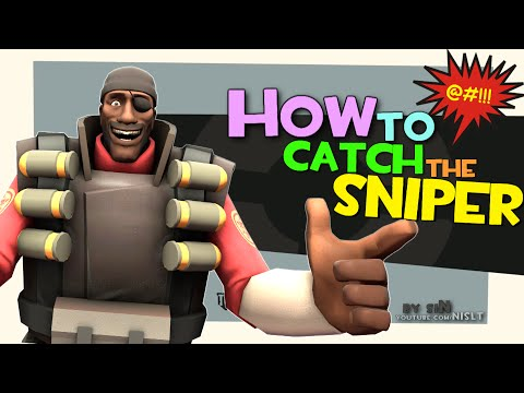 TF2: How to catch the Sniper FUN