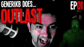 "Generikb Does OUTLAST! Ep01 - ""My First Scary Game Ever...with SISSYCAM™!!!"""