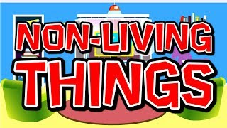 Non-Living Things | Science Song for Kids | Elementary Life Science | Jack Hartmann