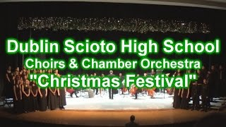 Dublin Scioto High School Choirs & Chamber Orchestra - Christmas Festival