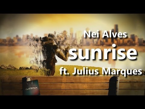 Nei Alves - Sunrise Ft. Julius Marques (lyric Video) Out On Beatport Now! video