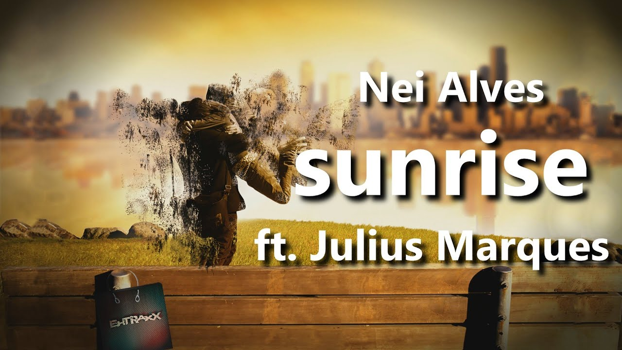 Nei Alves - Sunrise ft. Julius Marques (Lyric Video) OUT ON BEATPORT NOW!