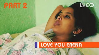 LYE.tv - Gega Diyu PART 2 | ጌጋ ድዩ - New Eritrean Movie 2018