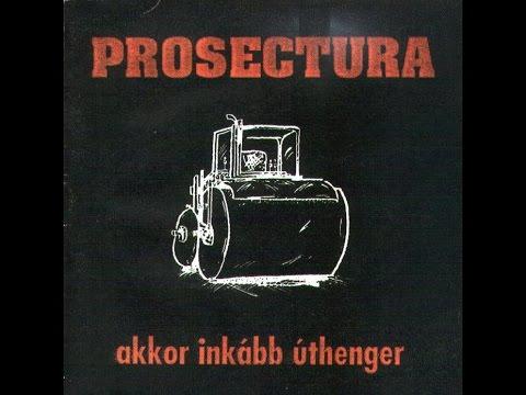 Prosectura - Akkor Inkább úthenger 1994 FULL ALBUM