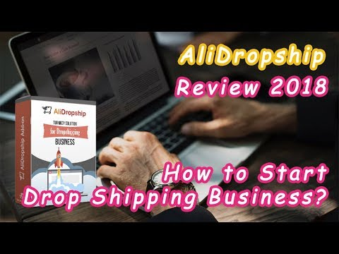 AliDropship Review - How to Start a Drop Shipping Business 2018?