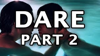 Dare Short Film Part 2!!!