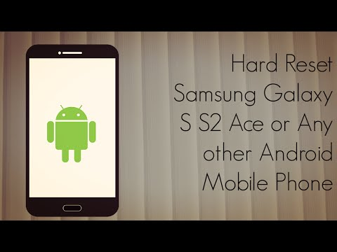 Hard Reset Samsung Galaxy S S2 Ace or Any other Android Mobi