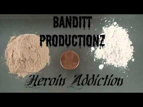 0 Banditt Productionz   Heroin Addiction