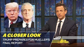 Trump Prepares for Mueller's Final Report: A Closer Look