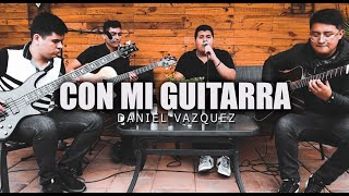 Daniel Vazquez - ¨ Con Mi Guitarra ¨ (inedito)  video en vivo 2019 * ESTRENO DAMAGE *