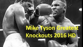 Mike Tyson Greatest Knockouts 2016 HD