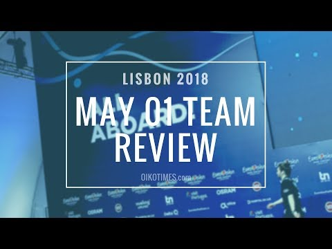 OIKOTIMES.com: REHEARSALS REVIEW MAY 01 | EUROVISION 2018