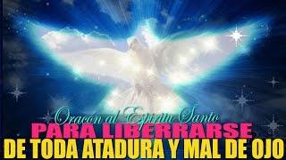 Oración poderosa al Espíritu Santo para liberar y curar de toda atadura y mal de Ojo