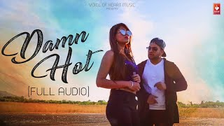 Damn Hot ( Audio ) | Money Vangani | Most Popular Punjabi Songs 2018 | VOHM