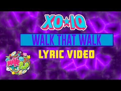 Make It Pop's XO-IQ – Walk That Walk (Official Lyric Video)