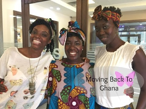 Moving Back To Ghana - Part 1