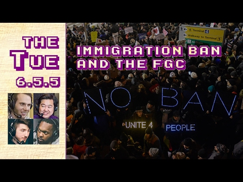 Tuesday 2017-01-31: Immigration Ban and Its Effect on the FGC (6.5.5)