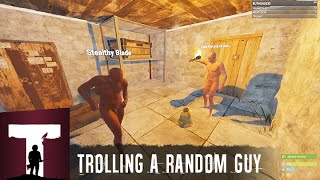 Rust: Trolling a random guy ft ShackyHD (uncut)