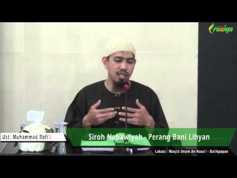 Ust. Muhammad Rofi'i - Siroh Nabawiyah (Perang Bani Lihyan)