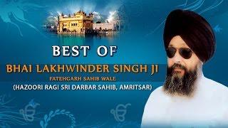 Best of Bhai Lakhwinder Singh Ji - BHAI LAKHVINDER SINGH JI-FATEHGARH SAHIB WALE