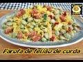 Farofa de feijão de corda feijão verde cueca cook 119 mp3