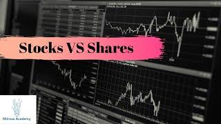 Stocks v.s. Shares? (Technical Definition)