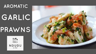 TASTIEST GARLIC PRAWNS RECIPE (LEARN TO DEVEIN & DE-SHELL YOUR PRAWNS)