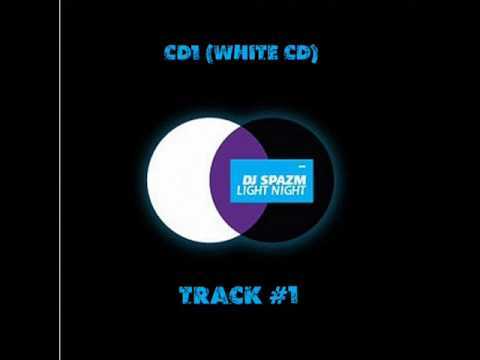 Dj Spazm - Track 1 (Light Night CD1 White CD)